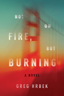 not on fire but burning by greg hrbek cover