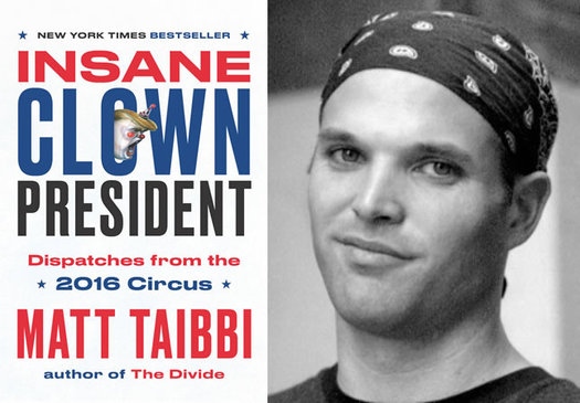 matt taibbi insane clown president