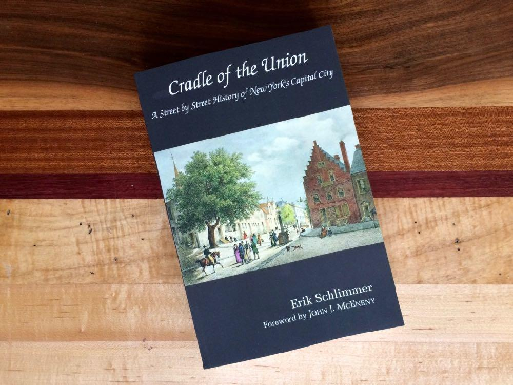 Cradle of the Union Albany street name histories Erik Schlimmer