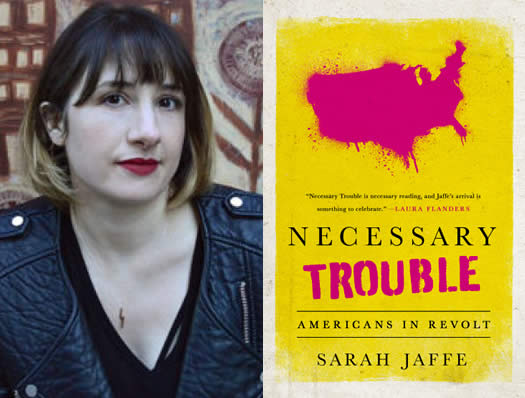 Sarah Jaffe Necessary Trouble book