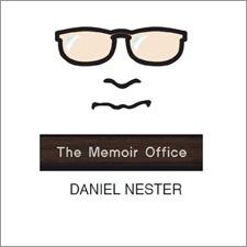 The Memoir Office by Daniel Nester