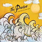 The Parlor - Our Day in the Sun album